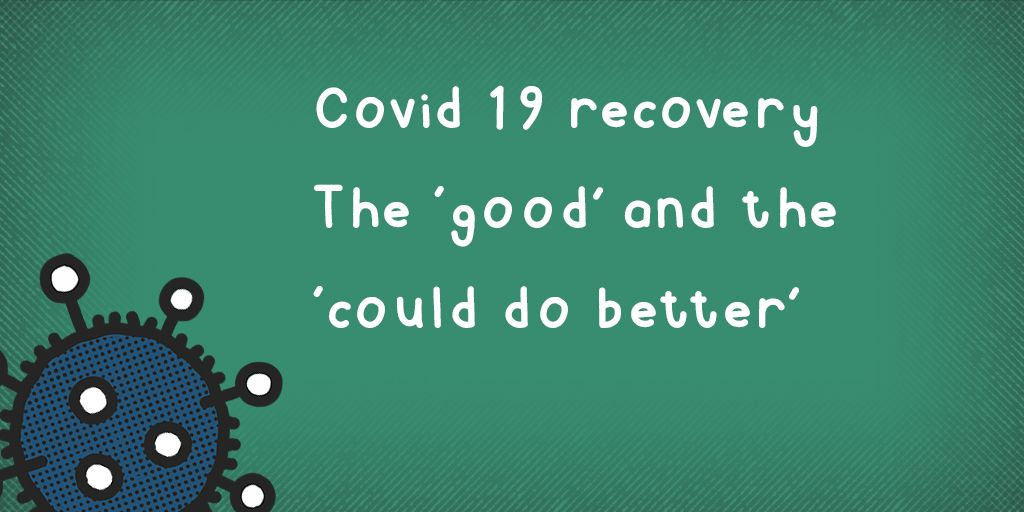 Covid-19 recovery – The good and the could do better