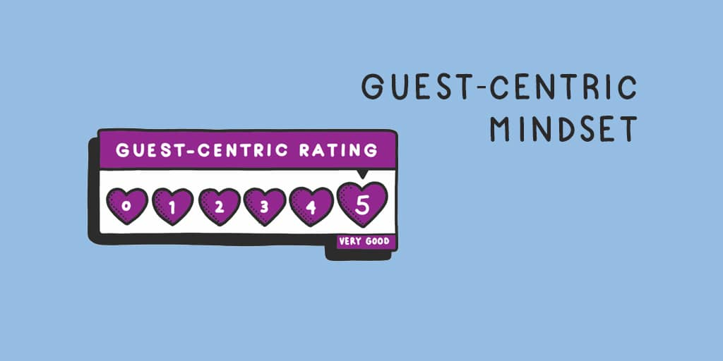The 'Guest-Centric' Mindset – what does guest-centric mean?